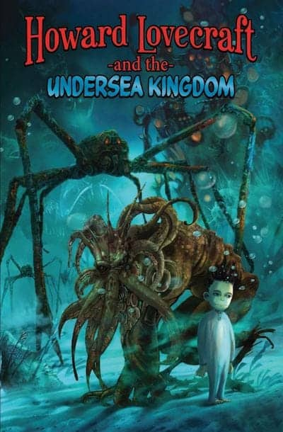 Howard Lovecraft and the Undersea Kingdom 1