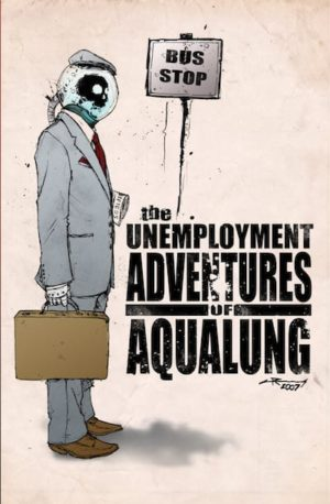 The Unemployment Adventures of Aqualung
